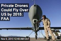 FAA: Private Drones Over US 2 Years Away