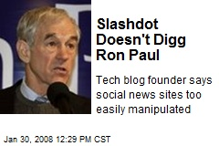 Slashdot Doesn't Digg Ron Paul