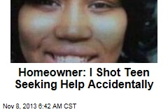 Homeowner: I Shot Teen Seeking Help Accidentally