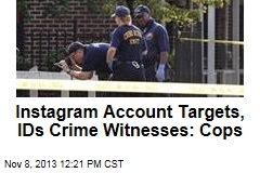 Instagram Account Targets, IDs Crime Witnesses: Cops