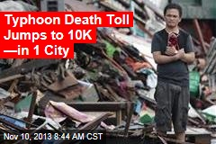 Typhoon Death Toll Jumps to 10K —in 1 City