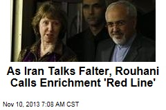 As Iran Talks Falter, Rouhani Calls Enrichment 'Red Line'