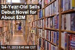 34-Year-Old Sells Debut Novel for About $2M