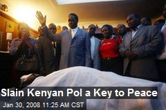 Slain Kenyan Pol a Key to Peace