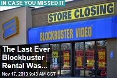 The Last Ever Blockbuster Rental Was...