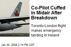 Co-Pilot Cuffed in Midair After Breakdown