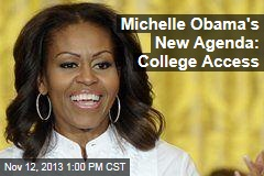 Michelle Obama's New Agenda: College Access
