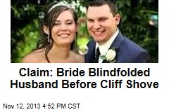Claim: Bride Blindfolded Husband Before Cliff Shove