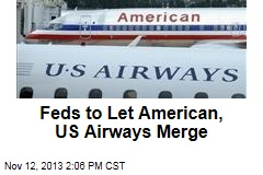 Feds to Let American, US Airways Merge