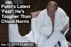 Putin's Latest 'Feat': He's Tougher Than Chuck Norris