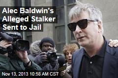 Alec Baldwin's Alleged Stalker Sent to Jail