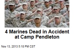 4 Marines Dead in Accident at Camp Pendleton