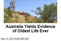 Australia Yields Evidence of Oldest Life Ever