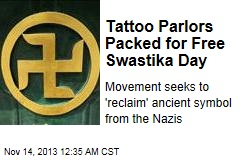 Tattoo Parlors Packed for Free Swastika Day