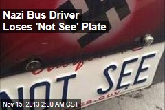 Nazi Bus Driver Loses 'Not See' Plate