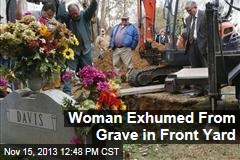 Woman Exhumed From Grave in Front Yard