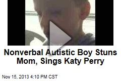 Autistic Boy Surprises Mom by Singing Katy Perry