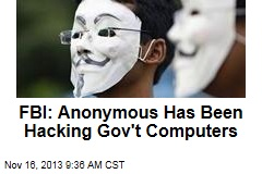 FBI: Anonymous Has Been Hacking Gov't Computers