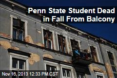 Penn State Student Dead in Fall From Balcony