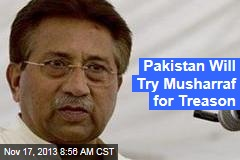 Pakistan Will Try Musharraf for Treason