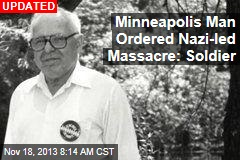 Minneapolis Man Ordered Nazi-led Massacre: Soldier