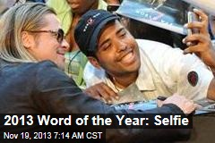 2013 Word of the Year: Selfie