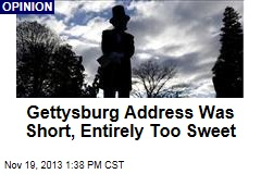Gettysburg Address Was Short, Entirely Too Sweet
