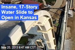 Insane, 17-Story Water Slide to Open in Kansas