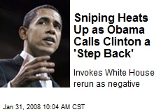 Sniping Heats Up as Obama Calls Clinton a 'Step Back'