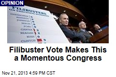 Filibuster Vote Makes This a Momentous Congress
