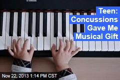 Teen: Concussions Gave Me Musical Gift
