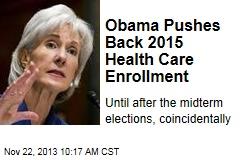 Obama Pushes Back 2015 Health Care Enrollment