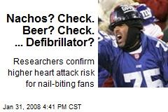 Nachos? Check. Beer? Check. ... Defibrillator?