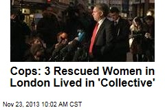 Cops: 3 Rescued Women in London Lived in 'Collective'