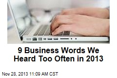 9 Business Words We Heard Too Often in 2013