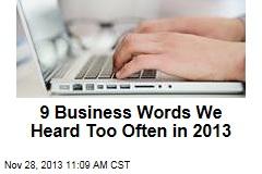 9 Business Words We Heard Too Often in 2013