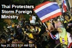 Thai Protesters Storm Foreign Ministry