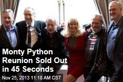 Monty Python Reunion Sold Out in 45 Seconds