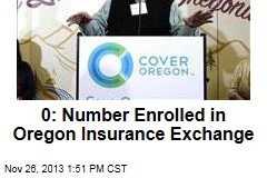 Number Enrolled in Oregon Insurance Exchange: 0