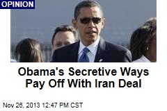 Obama's Secretive Ways Pay Off With Iran Deal