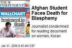 Afghan Student Faces Death for Blasphemy