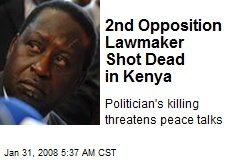 2nd Opposition Lawmaker Shot Dead in Kenya