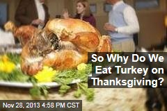 Turkey news stories about turkey page 1 newser for Why do we eat turkey on thanksgiving