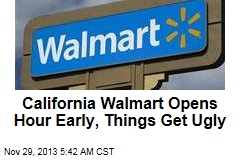 California Walmart Opens Hour Early, Things Get Ugly