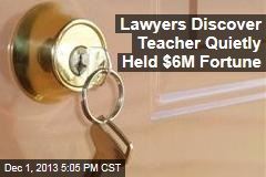 Lawyers Discover Teacher Quietly Hid Away $6M