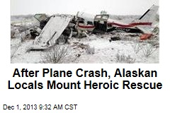 After Plane Crash, Alaskan Locals Mount Heroic Rescue