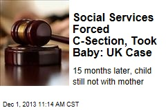 Social Services Forced C-Section, Took Baby: UK Case