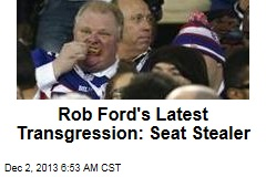 Rob Ford's Latest Transgression: Seat Stealer