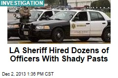 LA Sheriff Hired Dozens of Officers With Shady Pasts