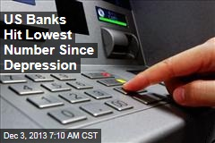 US Banks Hit Lowest Number Since Depression